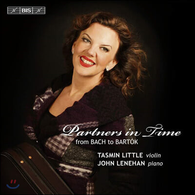 Tasmin Little / John Lenehan 파트너스 인 타임 - 바흐부터 바르톡까지 (Partners in Time ? From Bach to Bartok)