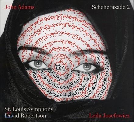 Leila Josefowicz 존 아담스: 셰헤라자데.2 (John Adams: Scheherazade.2) 레일라 조세포비치, 데이비드 로버트슨