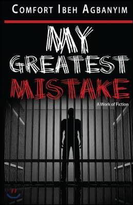 My Greatest Mistake
