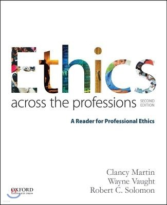 Ethics Across the Professions: A Reader for Professional Ethics