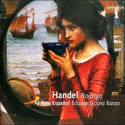 Eduardo Lopez Banzo / Al Ayre Espanol 헨델 : 로드리고 (Handel: Rodrigo)