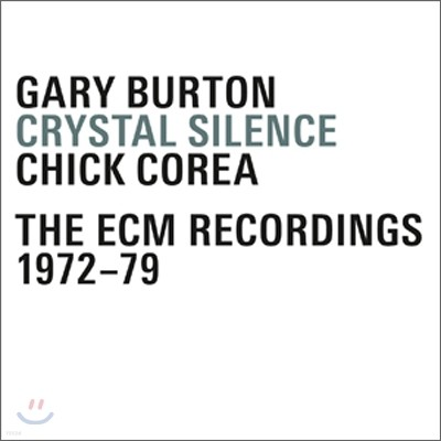 Gary Burton, Chick Corea - Crystal Silence: The Ecm Recordings 1972-79