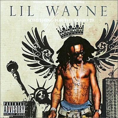 Lil Wayne - Mixtape: Something For The Radio 29