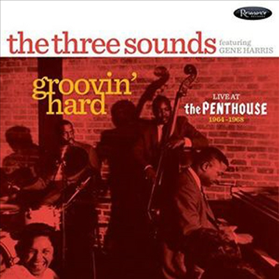 Three Sounds feat. Gene Harris - Groovin' Hard: Live At The Penthouse 1964-1968 (Digipack)