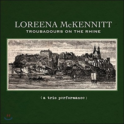 Loreena Mckennitt (로리나 맥케니트) - Troubadours On The Rhine