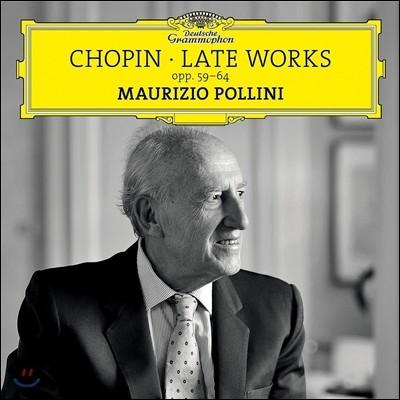 Maurizio Pollini 쇼팽: 후기 작품 - 마주르카, 녹턴, 왈츠, 폴로네즈 환상곡 외 (Chopin: Late Works Opp.59-64) 마우리치오 폴리니