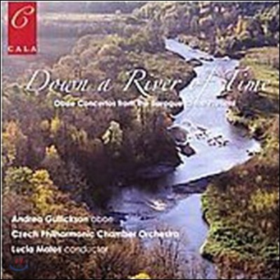 Andrea Gullickson 오보에 협주곡 모음집 (Down a River of Time - Oboe Concertos from the Baroque to the Present)