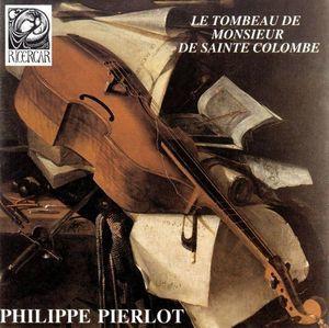 Philippe Pierlot / Le Tombeau De Mr De Sainte Colombe (수입/RIC118100)