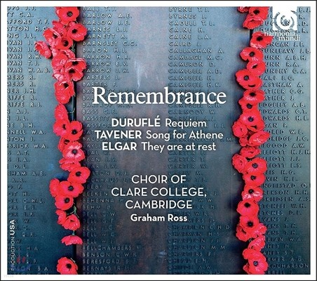 Choir of Clare College Cambridge 추도를 위한 음악: 뒤뤼플레 / 태브너 / 엘가 (Remembrance - Durufle: Requiem / Tavener: Song for Athene / Elgar: They Are At Rest)