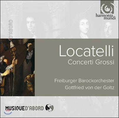 Gottfried von der Goltz 로카텔리: 합주 협주곡 [콘체르토 그로소] (Pietro Locatelli: Concerti Grossi Op.1) 고트프리트 폰 데어 골츠