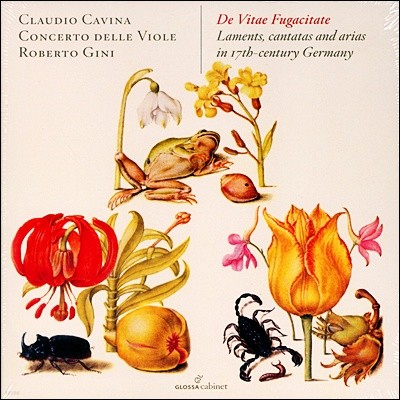 Claudio Cavina 독일 바로크 탄식가 칸타타와 아리아집 (De Vitae Fugacitate - Laments, cantatas and arias in 17th-century Germany)