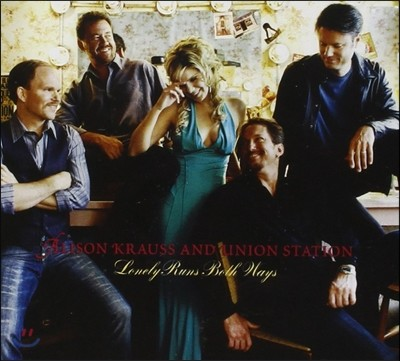 Alison Krauss and Union Station (앨리슨 크라우스, 유니온 스테이션) - Lonely Runs Both Ways