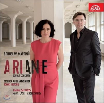 Simona Saturova / Tomas Netopil 마르티누: 오페라 '아리아네', 이중 협주곡 (Maritnu: Ariane, Double Concerto) 지모나 사투로바, 토마슈 네토필, 에센 필하모닉 오케스트라