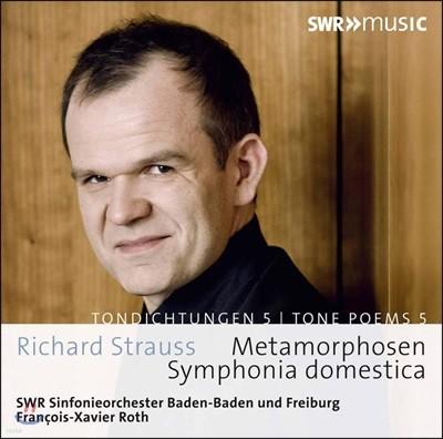 Francois-Xavier Roth 슈트라우스: 교향시 5집 - 가정 교향곡, 메타모르포젠 (R. Strauss: Tone poems Vol.5 - Symphonia Domestica, Metamorphosen) 프랑수아-자비에 로트