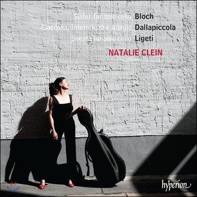 Natalie Clein 블로흐 / 달라피콜라 / 리게티: 무반주 첼로를 위한 모음곡, 샤콘느, 소나타 (Ernest Bloch / Luigi Dallapiccola / Gyorgy Ligeti: Suites For Solo Cello) 나탈리 클레인