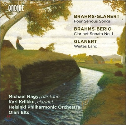 Michael Nagy 브람스: 네 개의 엄숙한 노래 [글라네르트 편곡], 클라리넷 소나타 1번 [베리오 편곡] 외 (Brahms-Glanert: Four Serious Songs / Brahms-Berio: Clarinet Sonata) 올라리 엘츠, 미쉘 낭시