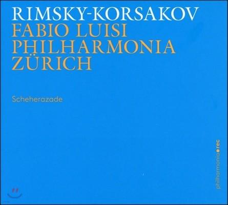 Fabio Luisi 림스키 코르사코프: 세헤라자데, 교향적 모음곡 (Rimsky-Korsakov: Scheherazade Op.35, Symphonic Suite) 파비오 루이지, 취리히 오페라극장 오케스트라