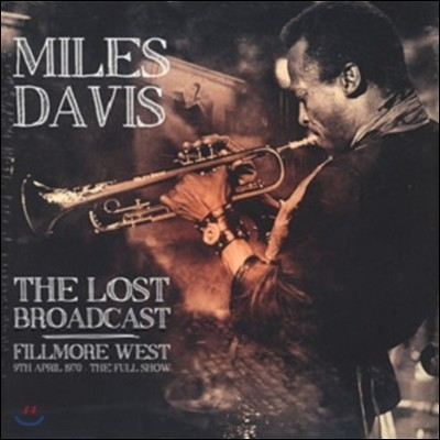 Miles Davis (마일즈 데이비스) - The Lost Broadcast: Fillmore West [2LP]