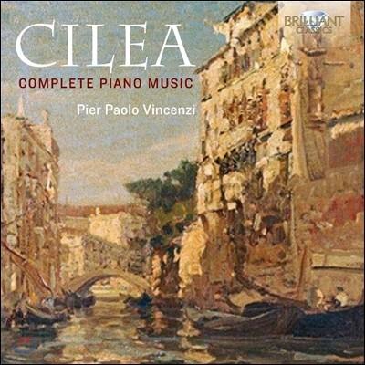 Pier Paolo Vincenzi 프란체스코 칠레아: 피아노 작품 전곡집 (Francesco Cilea: Complete Piano Music) 피에르 파올로 빈첸지