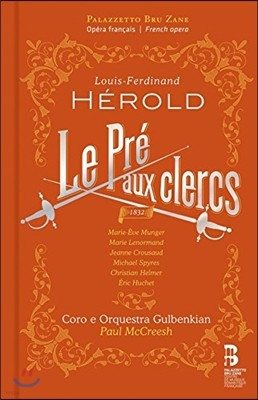 Paul McCreesh / Marie-Eve Munger 에롤드: 오페라 '명예의 들판' (Louis-Ferdinand Herold: Le Pre aux Clercs) 마리-이브 멍거, 폴 매크리쉬, 굴벤키안 오케스트라