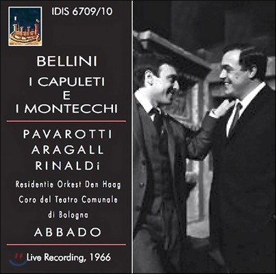 Claudio Abbado / Giacomo Aragall 벨리니: 캐퓰릿과 몬테규 (Bellini: I Capuleti e I Montecchi) 클라우디오 아바도, 자코모 아라갈, 루치아노 파바로티