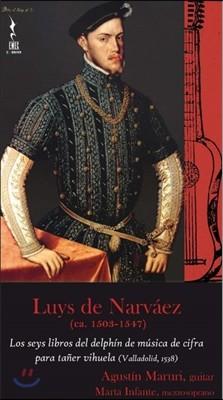 Agustin Maruri 나르바에즈: 비우엘라를 위한 돌고래에 헌정된 6개의 작품집 [기타 연주] (Luys De Narvaez: Los Seys Libros del Delphin de Musica de Cifra para Taner Vihuela) 아구스틴 마루리