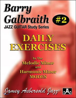 Daily Exercises in the Melodic  Minor and Harmonic Minor Modes