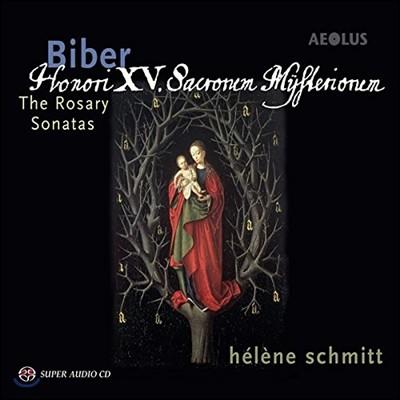 Helene Schmitt / Francois Guerrier 비버: 로자리오(미스터리) 소나타 전곡 (Heinrich Ignaz Biber: The Rosary Sonatas [Die Rosenkranzsonaten]) 엘렌 슈미트, 프랑수아 게리에 외