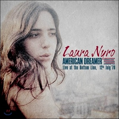 Laura Nyro (로라 니로) - American Dreamer: Live At The Bottom Line, 12Th July '78
