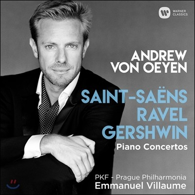 Andrew von Oeyen 생상스 / 라벨 / 거쉬인: 피아노 협주곡 (Saint-Saens / Ravel / Gershwin: Piano Concertos) 앤드류 폰 오이엔, 프라하 필하모닉, 엠마누엘 비욤