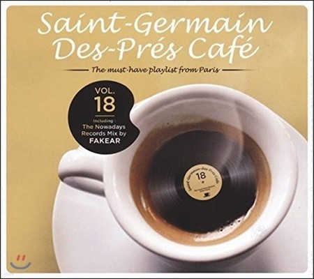 Saint-Germain Des-Pres Cafe Vol.18: The Must-Have Playlist from Paris (생제르맹 데프레 카페 18집)