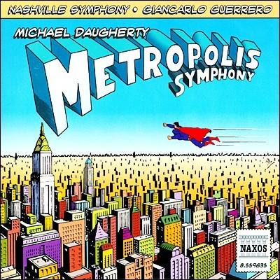 Giancarlo Guerrero 마이클 도허티: 메트로폴리스 교향곡, 피아노 협주곡 (Michael Daugherty: Metropolis Symphony)