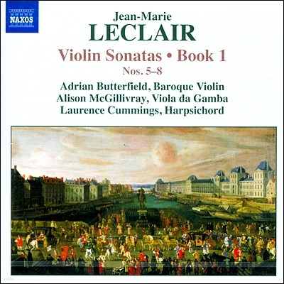 Adrian Butterfield 장-마리 르클레르: 바이올린 소나타 1권 - 5-8번 (Jean-Marie Leclair: Violin Sonatas Book 2 Nos.5-8)