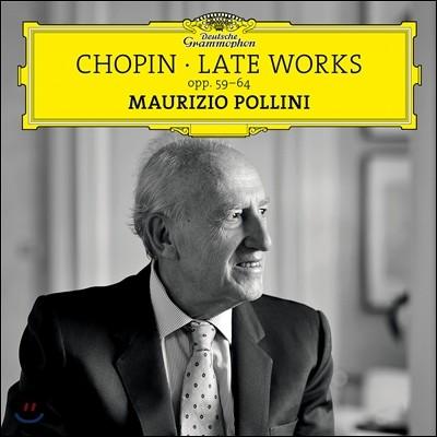 Maurizio Pollini 쇼팽의 후기 작품들 - 마주르카, 녹턴, 왈츠, 폴로네즈 환상곡 외 (Chopin: Late Works Opp.59-64) 마우리치오 폴리니
