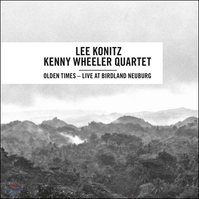 Lee Konitz & Kenny Wheeler Quartet (리 코니츠, 케니 휠러 쿼텟) - Olden Times: Live At The Birdland Nueburg