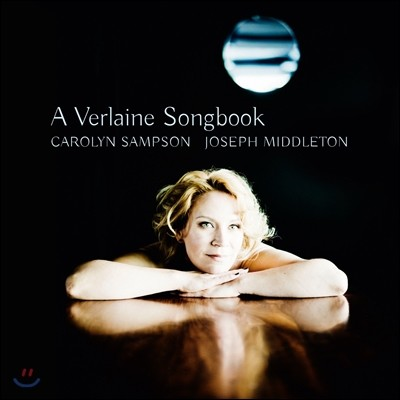 Carolyn Sampson 베를렌 시에 의한 가곡집 (A Verlaine Songbook) 캐롤린 샘슨