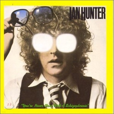 Ian Hunter - You're Never Alone When You're Schizophrenic (30th Anniversary Edition)