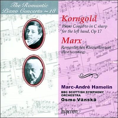낭만주의 피아노 협주곡 18집 - 코른골트 / 마르크스 (The Romantic Piano Concerto 18 - Korngold / Marx) Marc Andre Hamelin