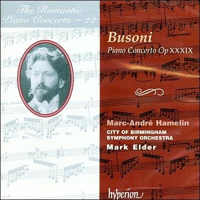 낭만주의 피아노 협주곡 22집 - 부조니 (The Romantic Piano Concerto 22 - Busoni) Marc Andre Hamelin
