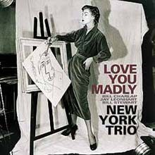 New York Trio - Love You Madly (New Version)