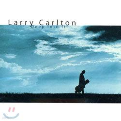 Larry Carlton - Deep Into It