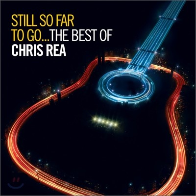 Chris Rea - Still So Far To Go: The Best Of Chris Rea (Standard Version)