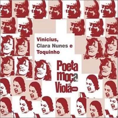 Vinicius De Moraes, Clara Nunes E Toquinho - Poeta Moca E Violao
