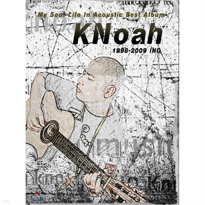 KNoah(노아) - Best Album 1998 ~ 2009ING : My Soul Life In Acoustic