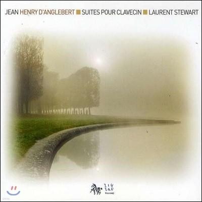 Laurent Stewart 장 앙리 당글베르: 하프시코드 연주집 (Jean-Henri D'Anglebert: Harpsichord Suites)