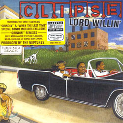 Clipse - Lord Willin'