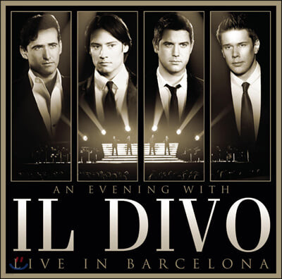 Il Divo 일 디보와 함께하는 저녁 : 바르셀로나 라이브 (An Evening With Il Divo: Live In Barcelona) [CD+DVD]