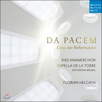 Florian Helgath 다 파쳄 - 개혁의 메아리 (Da Pacem - Echo der Reformation) RIAS 실내 합창단, 카펠라 데 라 토레, 플로리안 헬가트