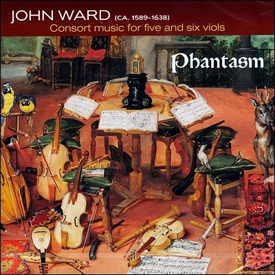 Phantasm 존 워드: 5현과 6현을 위한 합주 음악 (John Ward: Consort music for five and six viols)