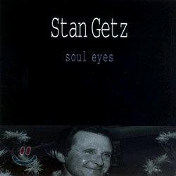 Stan Getz - Soul Eyes